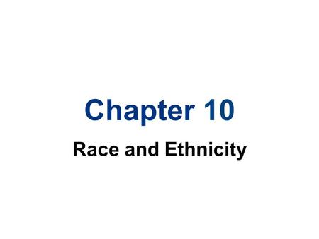 Chapter 10 Race and Ethnicity.