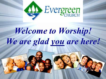 Welcome to Worship! We are glad you are here!. A Sacrificial Journey Worth Taking.