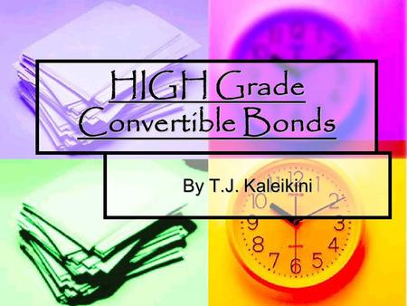 HIGH Grade Convertible Bonds By T.J. Kaleikini. What is a Bond? a certificate of debt (usually interest-bearing or discounted) that is issued by a government.