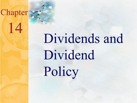McGraw-Hill/Irwin ©2001 The McGraw-Hill Companies All Rights Reserved 14.0 Chapter 14 Dividends and Dividend Policy.