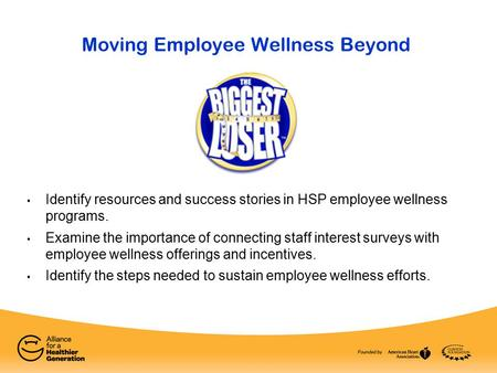 Identify resources and success stories in HSP employee wellness programs. Examine the importance of connecting staff interest surveys with employee wellness.