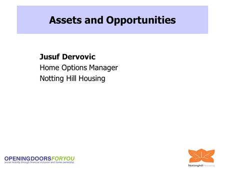 Jusuf Dervovic Home Options Manager Notting Hill Housing Assets and Opportunities.
