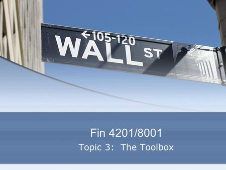 Fin 4201/8001 Topic 3: The Toolbox. Buffett's toolbox Business tenets Business tenets Management tenets Management tenets Financial tenets Financial tenets.