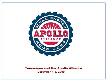 Tennessee and the Apollo Alliance December 4-5, 2009.