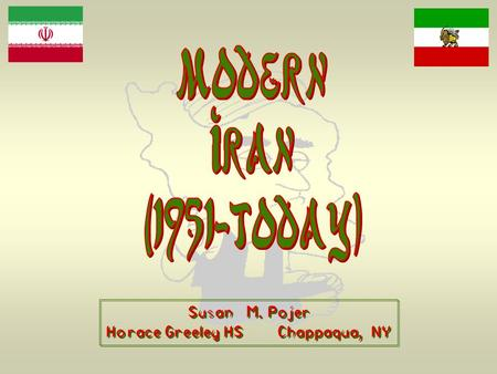 Susan M. Pojer Horace Greeley HS Chappaqua, NY. The Geography of Iran.