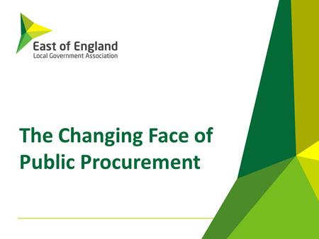 The Changing Face of Public Procurement. The new DNA for public sector commercial activity Business need identification Supplier relationship management.