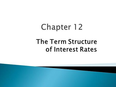 The Term Structure of Interest Rates.  The relationship between yield to maturity and maturity.  Yield curve - a graph of the yields on bonds relative.