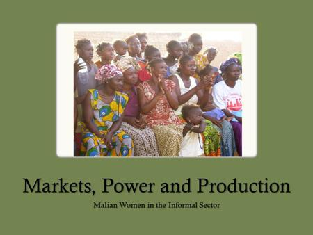 Markets, Power and Production