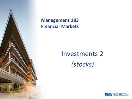 Management 183 Financial Markets Investments 2 (stocks)