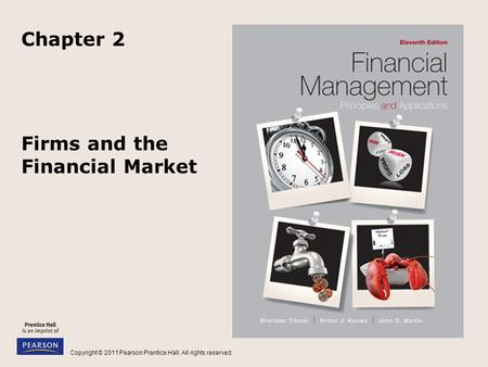 Copyright © 2011 Pearson Prentice Hall. All rights reserved. Firms and the Financial Market Chapter 2.