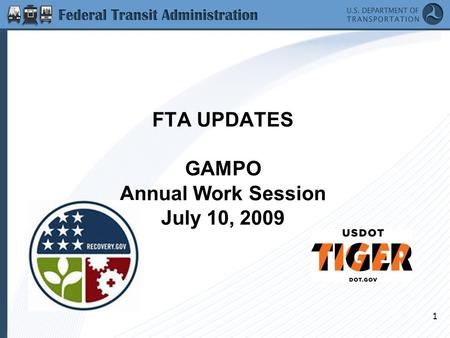 1 FTA UPDATES GAMPO Annual Work Session July 10, 2009.