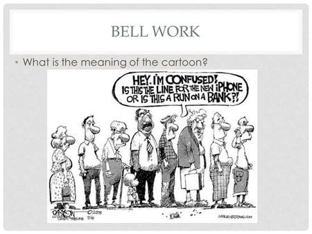 BELL WORK What is the meaning of the cartoon?. VU NGUYEN FINANCIAL INTERMEDIARIES.