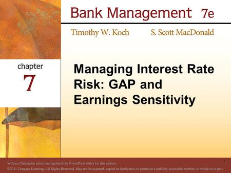 Managing Interest Rate Risk: GAP and Earnings Sensitivity 1.