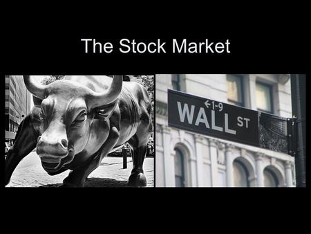 The Stock Market. What is Stock? Stock represents ownership in a company or rather a publicly traded corporation. Buying stock is an investment in the.