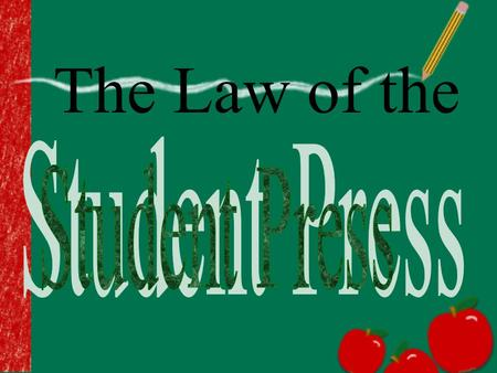 The Law of the. Does the student press have the same rights and responsibilities as the professional press? With certain exceptions, yes, student journalists.