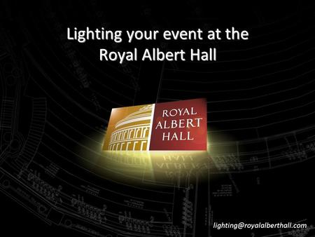 Lighting your event at the Royal Albert Hall
