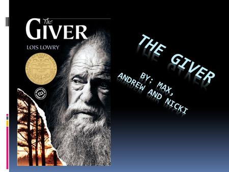 The Giver By: max, Andrew and nicki