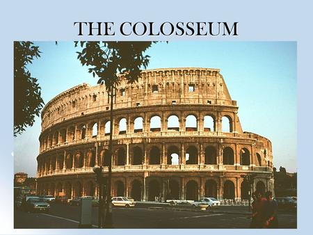 THE COLOSSEUM. HISTORY OF THE COLOSSEUM it was originally called the Flavian amphitheatre after the family of Emperors who built it. it was originally.