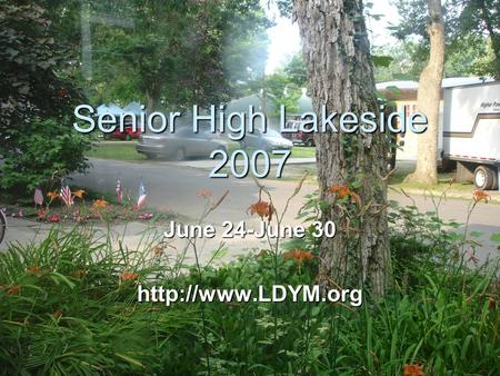 Senior High Lakeside 2007 June 24-June 30