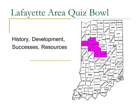 Lafayette Area Quiz Bowl History, Development, Successes, Resources.