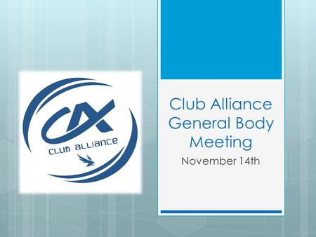 Club Alliance General Body Meeting November 14th.