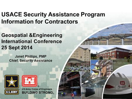 US Army Corps of Engineers BUILDING STRONG ® US Army Corps of Engineers BUILDING STRONG ® USACE Security Assistance Program Information for Contractors.