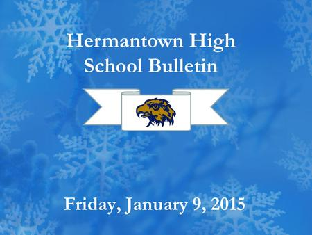 Friday, January 9, 2015 Hermantown High School Bulletin.