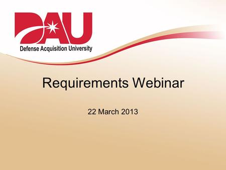 Requirements Webinar 22 March 2013. Requirements Webinar – March 2013 Webinar Agenda 1.Online Etiquette 2.Building a Requirements Community 3.Questions.