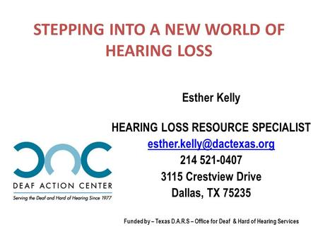 STEPPING INTO A NEW WORLD OF HEARING LOSS