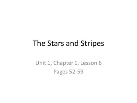 Unit 1, Chapter 1, Lesson 6 Pages 52-59