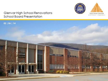 Glenvar High School Renovations School Board Presentation 02 | 06 | 14.
