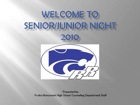 Presented by Fruita Monument High School Counseling Department Staff.