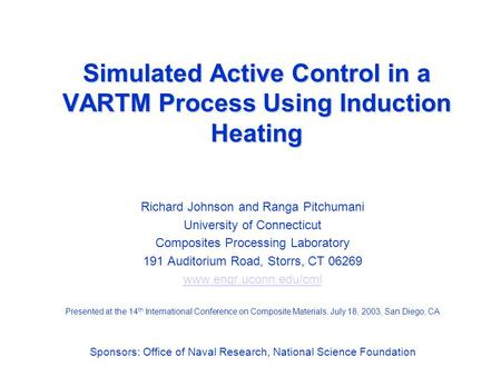 Simulated Active Control in a VARTM Process Using Induction Heating Richard Johnson and Ranga Pitchumani University of Connecticut Composites Processing.