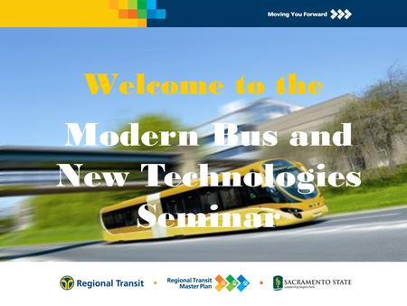 Welcome to the Modern Bus and New Technologies Seminar.