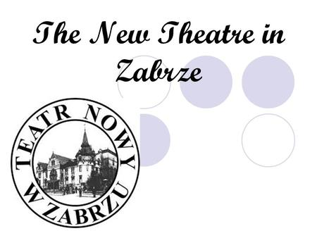 The New Theatre in Zabrze. The New Theatre in Zabrze was founded in 1959,it is situated in the building of the old casino of Donne r smarck.