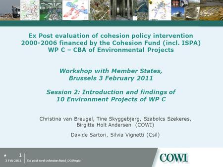 # Ex Post evaluation of cohesion policy intervention 2000-2006 financed by the Cohesion Fund (incl. ISPA) WP C – CBA of Environmental Projects Workshop.