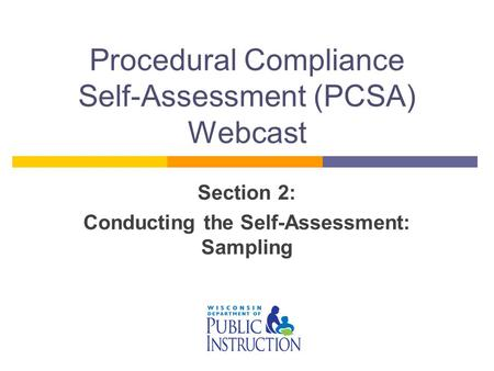 Procedural Compliance Self-Assessment (PCSA) Webcast Section 2: Conducting the Self-Assessment: Sampling.