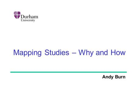 Mapping Studies – Why and How Andy Burn. Resources The idea of employing evidence-based practices in software engineering was proposed in (Kitchenham.