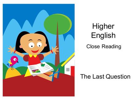 Higher English Close Reading The Last Question.