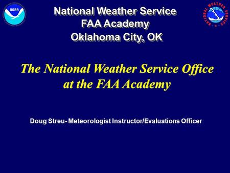 The National Weather Service Office at the FAA Academy