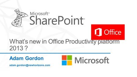 Adam Gordon Upgrading from SharePoint 2010 to SharePoint 2013.