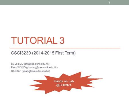 TUTORIAL 3 CSCI3230 (2014-2015 First Term) By Leo LIU Paco WONG CAO Qin 1 Hands on.