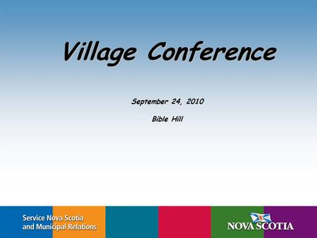 Village Conference September 24, 2010 Bible Hill.
