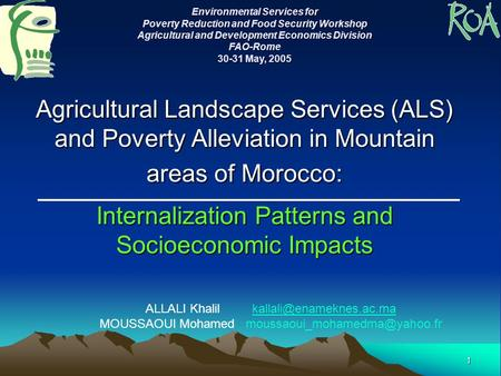 1 Agricultural Landscape Services (ALS) and Poverty Alleviation in Mountain areas of Morocco: Internalization Patterns and Socioeconomic Impacts ALLALI.