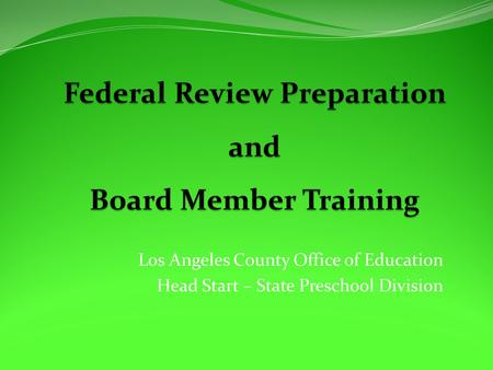 Los Angeles County Office of Education Head Start – State Preschool Division.