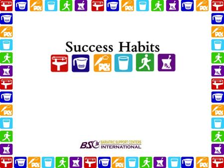 Repeat the values statement often Read Success Habits book chapter 4 Complete check up questions on page 126 Record your weight loss Monitor your fluid.