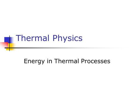 Energy in Thermal Processes