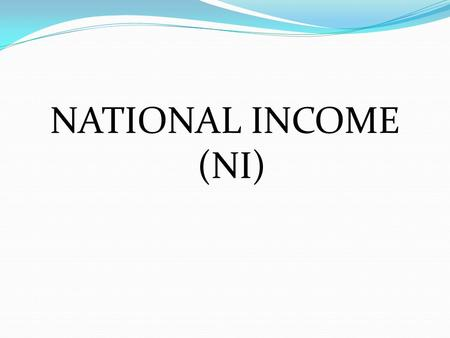 NATIONAL INCOME (NI).