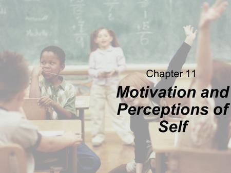 Chapter 11 Motivation and Perceptions of Self. Copyright © Cengage Learning. All rights reserved. 12 | 2 Overview The Behavioral View of Motivation The.