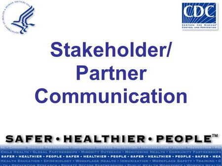 Stakeholder/ Partner Communication. Module Summary Why stakeholders and partners are important in a crisis Understanding stakeholders and partners Tips.